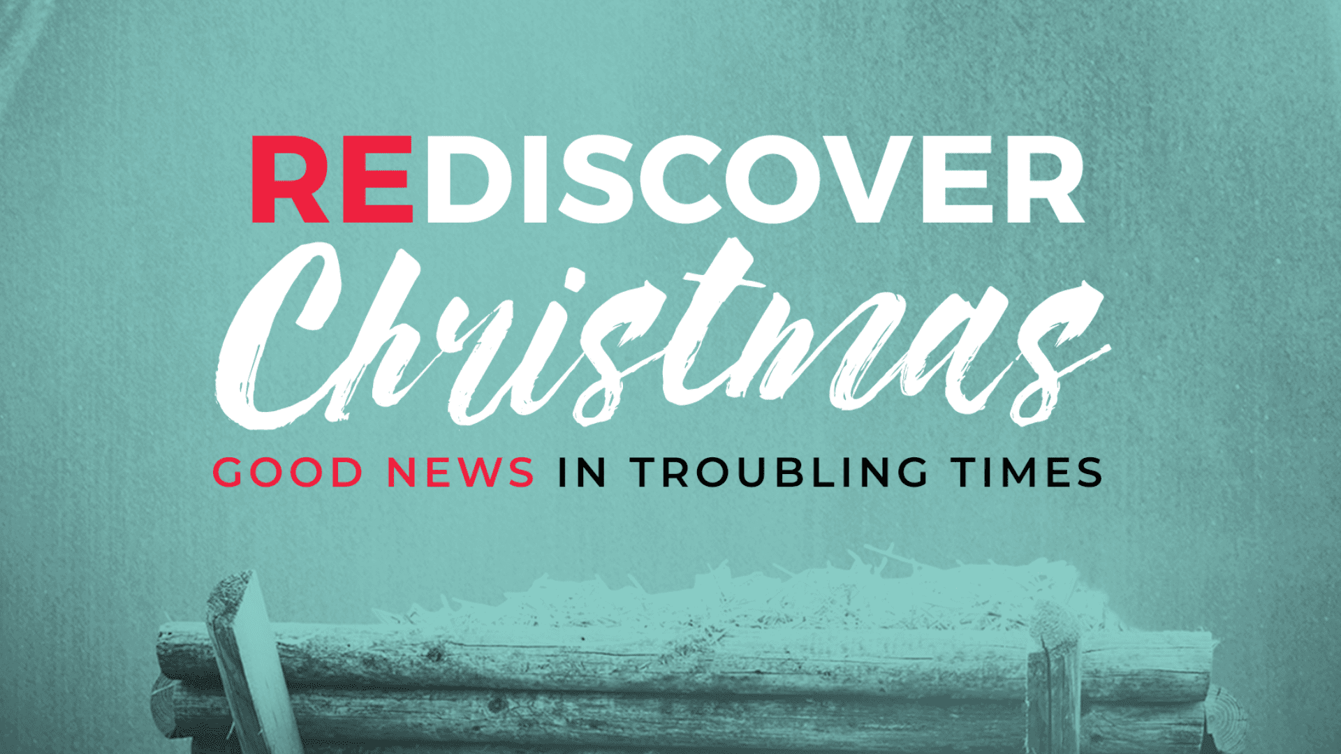 Rediscover Christmas – Finding Joy in Our Discouragements
